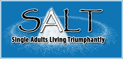 SALT: Single Adults Living Triumphantly